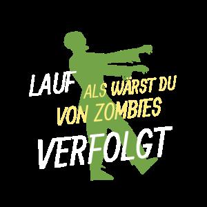 LAUF ALS WÄRST DU VON ZOMBIES VERFOLGT Zombie