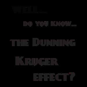Dunning Kruger effect Special dude