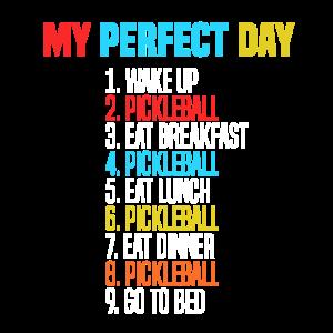 My Perfect Day Wake Up Pickleball Eat Breakfast Lu