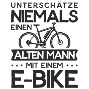 E-Bike Unterschätze niemals einen alten Mann eBike