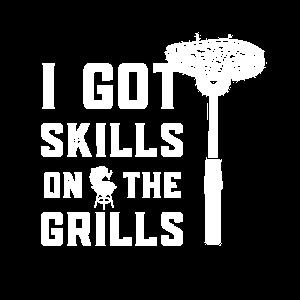 I Got Skills On The Grills Grill Geschenk BBQ