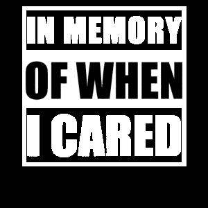 In Erinnerung daran, wann es mich kümmerte