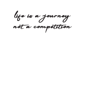 life is a journey not a competition - Geschenkidee