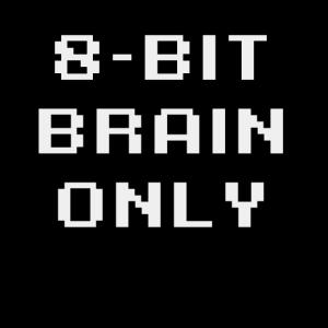 Nur 8-Bit-Gehirn