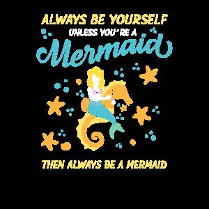 Cute Mermaid Seehorse Be Yourself Cute Gift