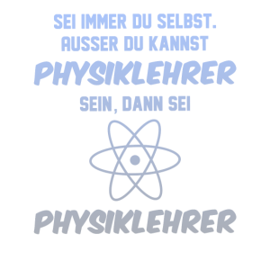 Physiklehrer Physik Student Physiker Lehrer Spruch