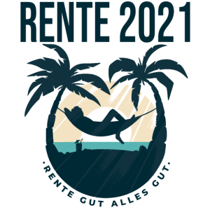 Rente 2021 - Rente gut alles gut