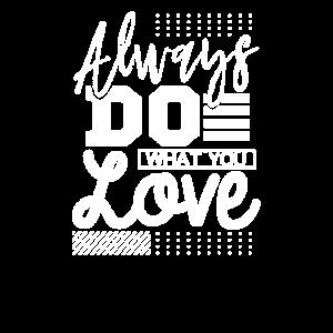 Spaß inspirierende Geschenk immer tun, was Sie lieben