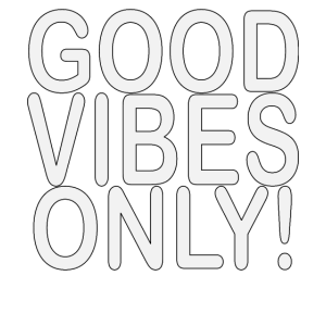 Good Vibes Only 4