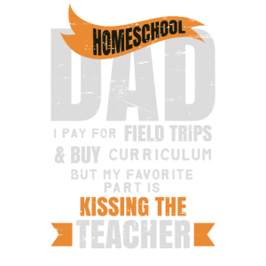 Lustiges Homeschool Dad Design, das den Lehrer küsst