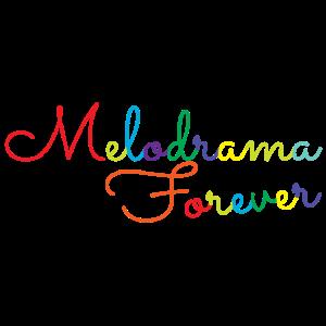 Melodrama für immer