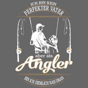 Angler Perfekter Vater - Papa und Angler Sprüche