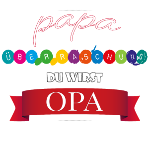 Papa ueberraschung du wirst Opa