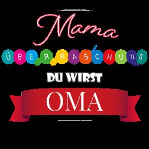 Mama ueberraschung du wirst Oma