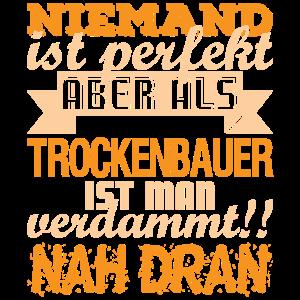 Trockenbauer Spruch