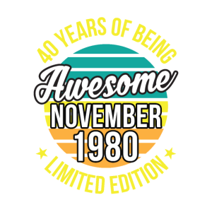 40. Geburtstag 40 Jahre Awesome November 1980
