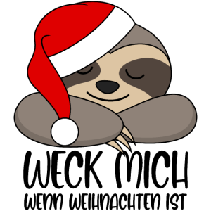 Faultier Santa XMas Weck mich wenn Weihnachten ist