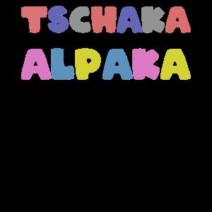 Tschaka Alpaka lustiger Spruch für Alpakafans