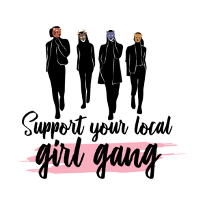 Support your local girl gang Frauenpower Spruch