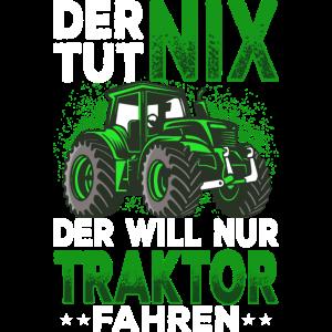 Der tut nix der will nur Traktor fahren Trecker