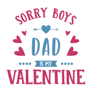 Sorry Jungs Papa ist mein Valentinstag