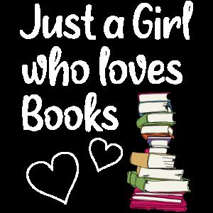 Just A Girl Who Loves Books Mädchen Geschenk