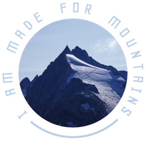 I AM MADE FOR MOUNTAINS, Berge, Wandern, klettern