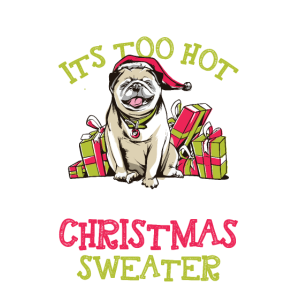 This Is My It´s Too Hot For Ugly Christmas Motiv