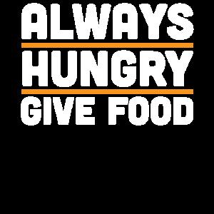 Lustiges hungriges Hemd - immer hungriges Geschenk