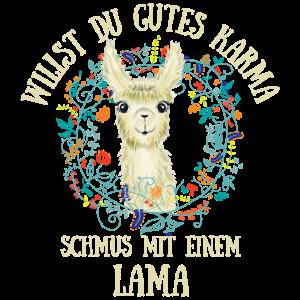 Willst Du gutes Karma schmus mit einem Lama! Glück