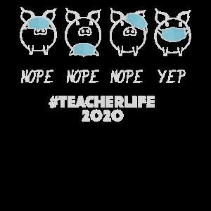 Nope Teacher Life 2020 Pig Style
