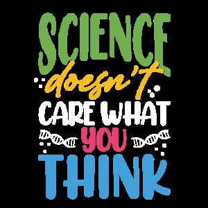 Scientist Gift Science ist es egal, was Sie