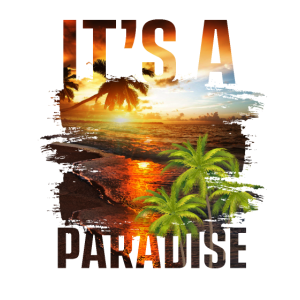 its a paradies