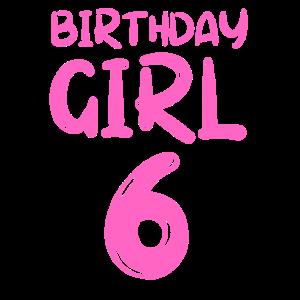 Birthday Girl 6 Jahre 6. Geburtstag Mädchen