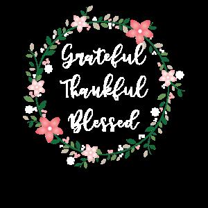 Dankbar dankbar gesegnet positiv Blumen
