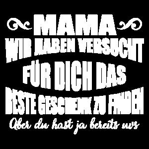 Mama wir haben versucht fur dich das beste