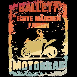 Ballett? Echte Mädchen fahren Motorrad Geschenk