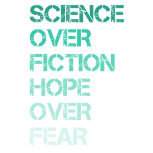 Science Over Fiction Hope Over Fear