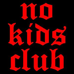 No kids club Millennial Geschenk
