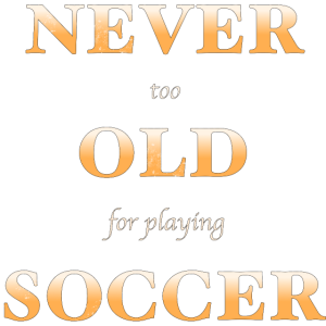 Never too old for Soccer. Alte Herren Fussball