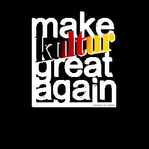 make Kultur great again