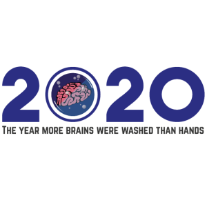 2020 - The year more brains were washed than hands