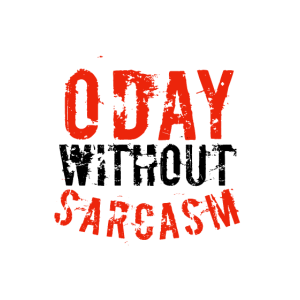0 Tag ohne Sarkasmus