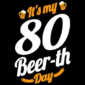 Es ist mein 80 Bier Tag Geburtstag Meilenstein lustig