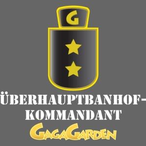 GagaGarden überhaubtbanhofkommandant