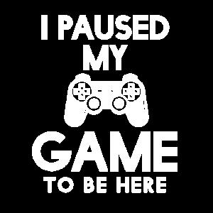 Ich habe mein Spiel angehalten, um hier zu sein