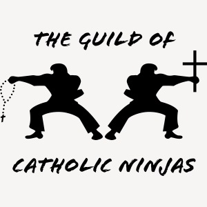 THE GUILD OF CATHOLIC NINJAS