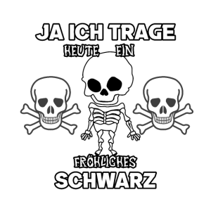 Ja Ich Trage Heute Ein Fröhliches Schwarz