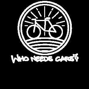 Fahrradfahren Who Needs Cars Fahrradfahrer