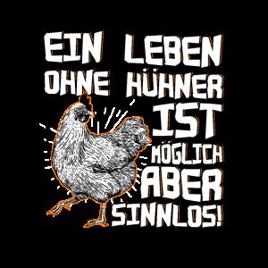 Ein Leben ohne Hühner ist möglich, aber sinnlos
